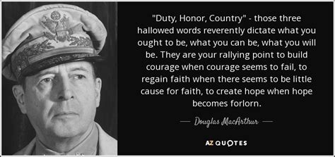 """Douglas MacArthur quote: """"Duty, Honor, Country"""" - those"""