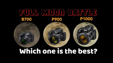 Nikon P1000 vs P900 vs B700: Which one is the best to
